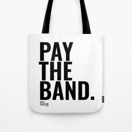 Pay The Band Tote Bag