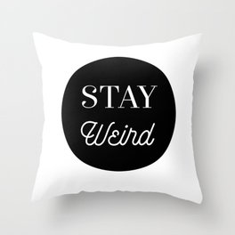 Minimalist Black and White Stay Weird Print Throw Pillow