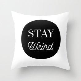 Minimalist Black and White Stay Weird Print Throw Pillow