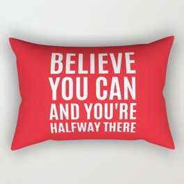 BELIEVE YOU CAN AND YOU'RE HALFWAY THERE (Red) Rectangular Pillow