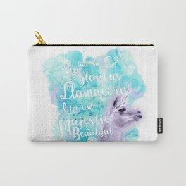 Much like the glorious llamacorn, I too am majestic and beautiful. Carry-All Pouch
