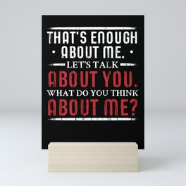 What do you Think About Me. Big Ego. Mini Art Print