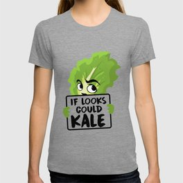 If Looks Could Kale Kale Art for Vegans on Diet Light T-shirt