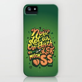 Let Us Go Forth iPhone Case