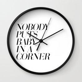 Nobody puts baby in a corner Wall Clock