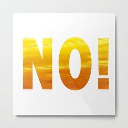 golden typography NO! Metal Print