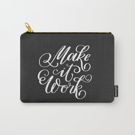 Make it Work. Hand-lettered calligraphic quote print Carry-All Pouch