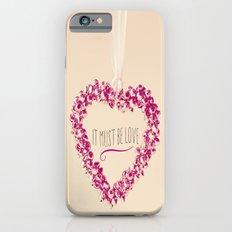 It must be love  iPhone 6s Slim Case