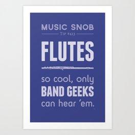 Flutes — Music Snob Tip #413 Art Print
