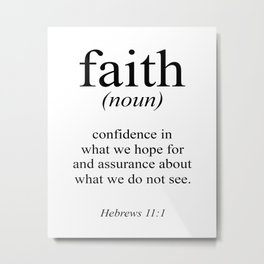Hebrews 11:1 Faith Definition Black & White, Bible verse Metal Print