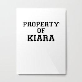 Property of KIARA Metal Print
