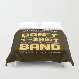 The OTHER Shirt of the Band — Music Snob Tip #376.5 Duvet Cover