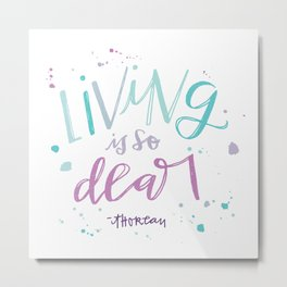 Living is so Dear Metal Print