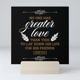 No One Has Greater Love Christian Faith Mini Art Print