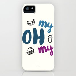 My Oh My iPhone Case