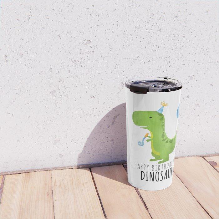 Happy Birthday You Dinosaur! Travel Mug