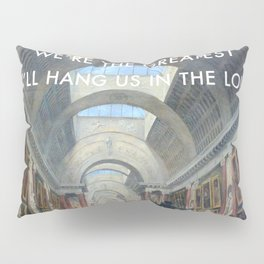 The Greatest in the Grande Galerie du Louvre Pillow Sham
