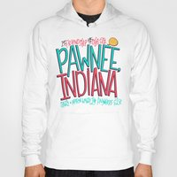 indiana Hoodies featuring Pawnee, Indiana by Chelsea Herrick