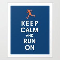 Keep Calm and Run On (male runner) Art Print