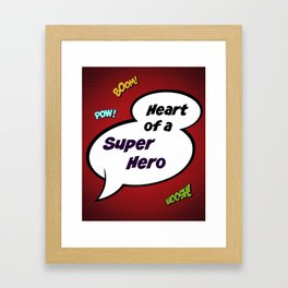 Heart of a Superhero Print Framed Art Print