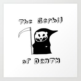 The Gerbil of DEATH Art Print