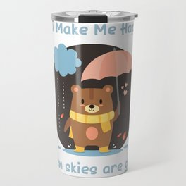 You Make Me Happy When Skies Are Gray Travel Mug