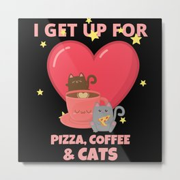 Pizza Coffee and Cats Metal Print