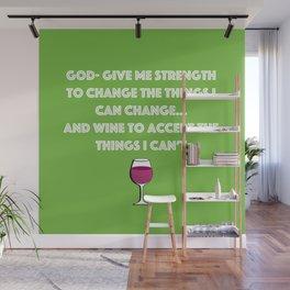 God, give me... Wine? Wall Mural