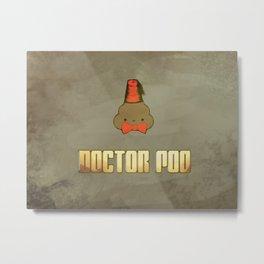 Doctor Poo Metal Print