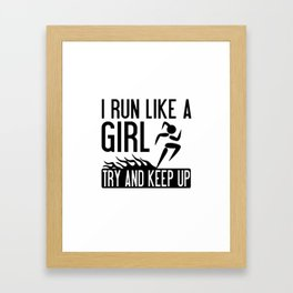Youth I Run Like A Girl Try To Keep Up Funny Running Framed Art Print