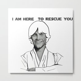 I am here to save you Metal Print