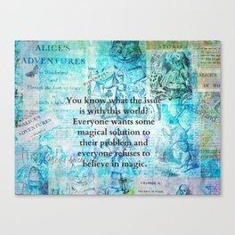 Alice in Wonderland magic quote Canvas Print