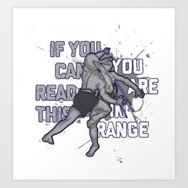 If You Can Read This You Are In Range Art Print