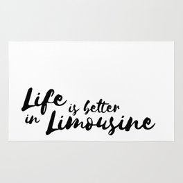 Life is better in Limousine Rug