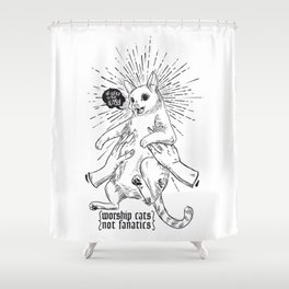 worship cats - not fanatics Shower Curtain