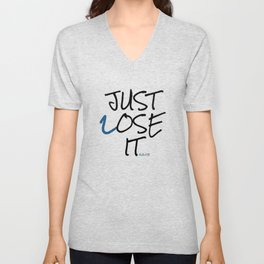 Just Lose It Unisex V-Neck