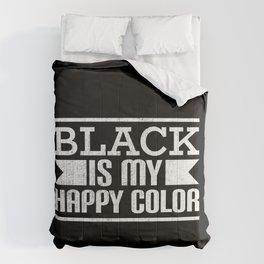 Black Is My Happy Color Comforters
