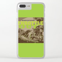 When in Doubt Throttle Out - Motorbike Clear iPhone Case