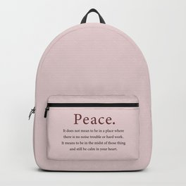 it does not mean to be in a place where there is no noise trouble or hard work Backpack