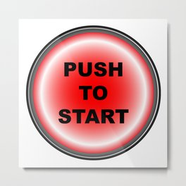 Push To Start Metal Print