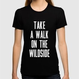 Take A Walk On The Wildside T-shirt