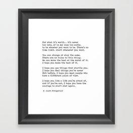 For what it's worth -  F Scott Fitzgerald Framed Art Print