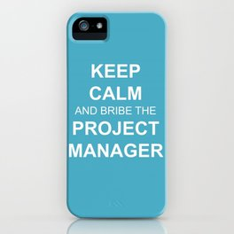Keep Calm and Bribe the PM iPhone Case