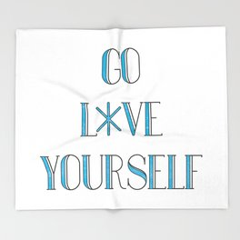 Go Love Yourself Throw Blanket