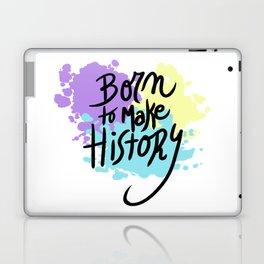 born to make history Laptop & iPad Skin