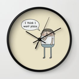 I think I want pizza Wall Clock