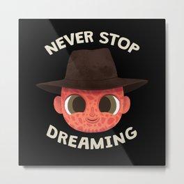 Never Stop Dreaming - Motivational Horror Metal Print