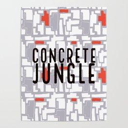 Concrete Jungle / #1 Poster