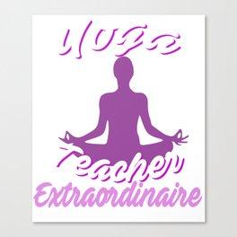 Cute Yoga Teacher Extraordinaire Yoga Leader Canvas Print