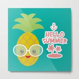 Hello Summer cute funny kawaii exotic fruit pineapple with sunglasses Metal Print